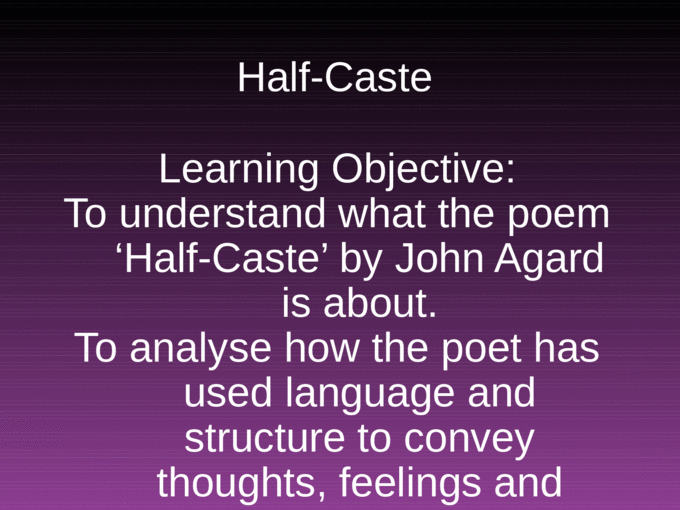 Half Caste Poem >> Half Caste Learning Objective To Understand What The Poem