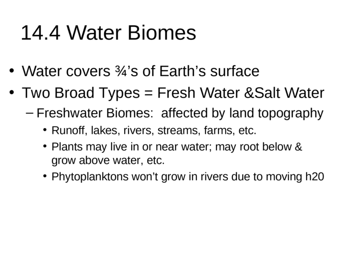 Chapter 14 - Ecosystems & Biomes 14.1 Ecosystems support ...
