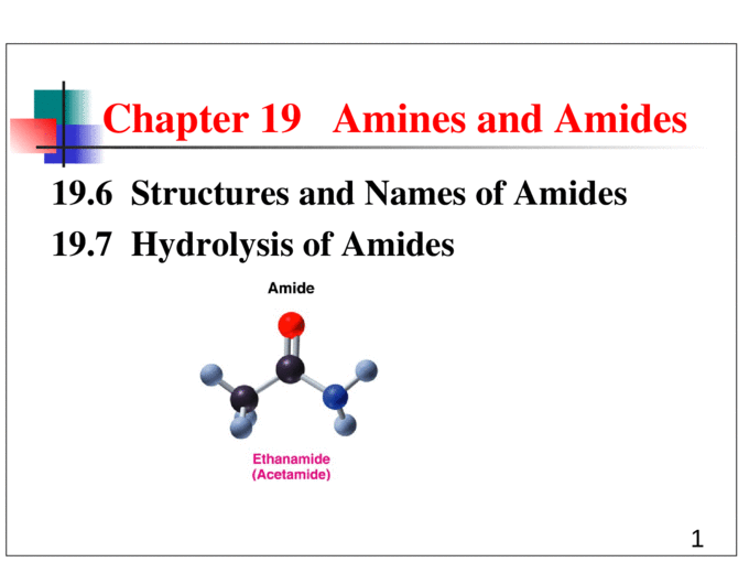 1 19 6 Structures and Names of Amides 19 7 Hydrolysis of